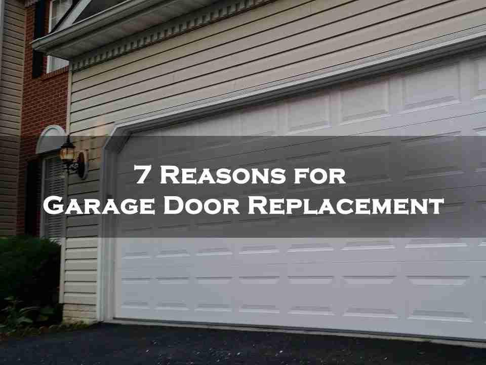 7 Reasons To Replace Your Garage Door